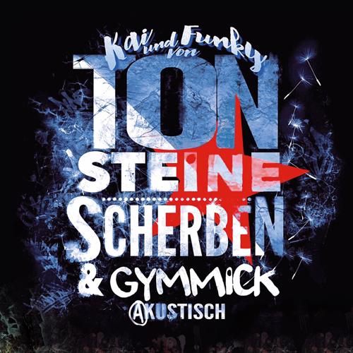 Kai & Funky von TON STEINE SCHERBEN mit Gymmick Tickets