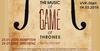 Bald im Vorverkauf: The Music of Game of Thrones